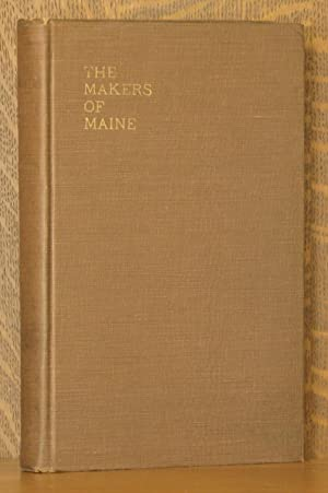 THE MAKERS OF MAINE, ESSAYS AND TALES OF EARLY MAINE HISTORY.: Herbert Edgar Holmes