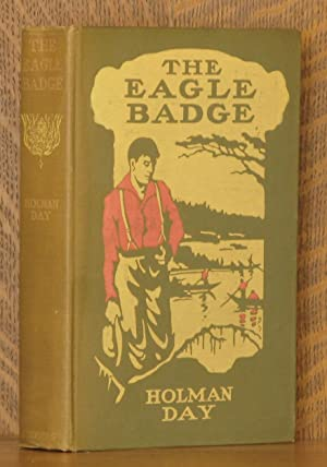 THE EAGLE BADGE, OR THE SKOKUMS OF THE ALLAGASH: Holman Day