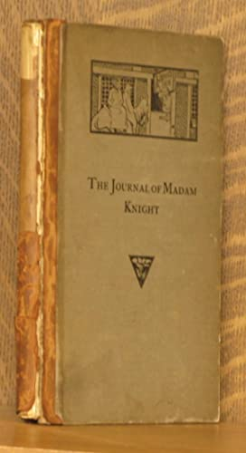 THE PRIVATE JOURNAL OF SARAH KEMBLE KNIGHT, BEING THE RECORD OF A JOURNEY FROM BOSTON TO NEW YORK ...