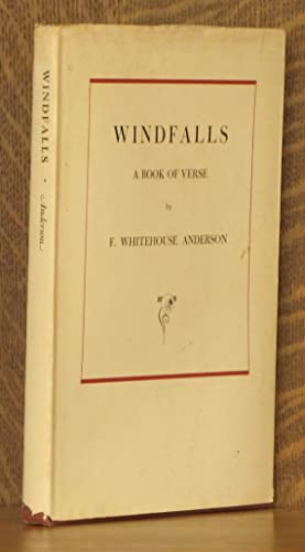 WINDFALLS, A BOOK OF VERSE: F. Whitehouse Anderson