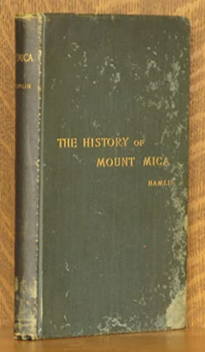 THE HISTORY OF MOUNT MICA OF MAINE, U.S.A. AND ITS WONDERFUL DEPOSITS OF MATCHLESS TOURMALINES: ...