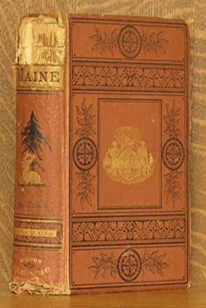 THE HISTORY OF MAINE, FROM THE EARLIEST DISCOVERY OF THE REGION BY THE NORTHMEN UNTIL THE PRESENT ...
