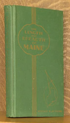 THE LENGTH AND BREADTH OF MAINE, WITH THE SUPPLEMENT: Stanley Bearce Attwood