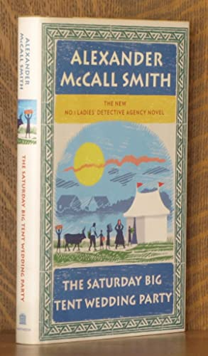 THE SATURDAY BIG TENT WEDDING PARTY [THE: Alexander McCall Smith