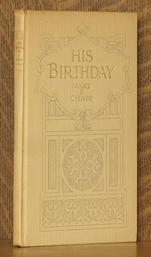 HIS BIRTHDAY: Mary Ellen Chase