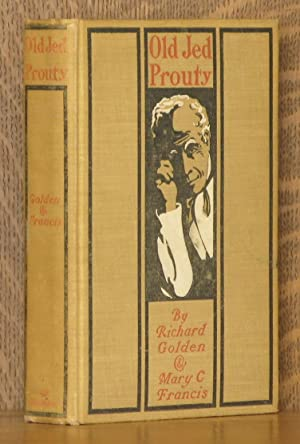 OLD JED PROUTY, A NARRATIVE OF THE PENOBSCOT: Richard Golden an Mary C. Francis