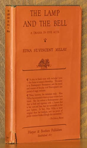 THE LAMP AND THE BELL, A DRAMA IN FIVE ACTS: Edna St. Vincent Millay