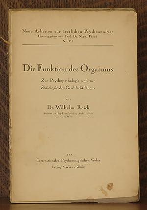 DIE FUNKTION DES ORGASMUS - ZUR PSYCHOPATHOLOGIE UND ZUR SOZIOLOGIE DES GESCHLECHTSLEBENS [NEUE ...