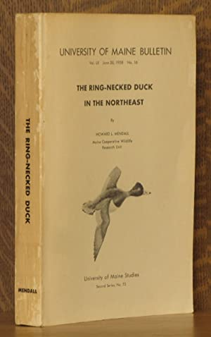 THE RING-NECKED DUCK IN THE NORTHEAST, UNIVERSITY OF MAINE BULLETIN, VOL. LX: Howard L. Mendall