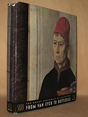 THE FIFTEENTH CENTURY- FROM VAN EYCK TO BOTTICELLI: Text by Jacques Lassaigne & Guilio Carlo Argan
