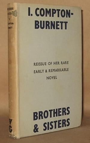 BROTHERS AND SISTERS: I. Compton-Burnett