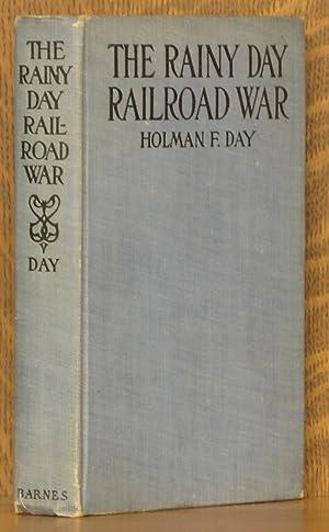 THE RAINY DAY RAILROAD WAR: Holman Day