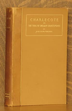 CHARLECOTE, OR, THE TRIAL OF WILLIAM SHAKESPEARE: John Biyd Thacher