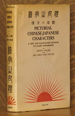 PICTORIAL CHINESE-JAPANESE CHARACTERS - A NEW AND: Oreste & Enko