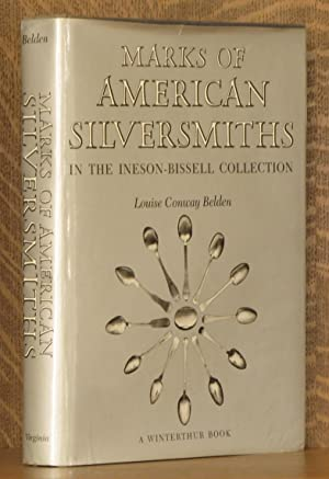 MARKS OF AMERICAN SILVERSMITHS IN THE INESON-BISSELL COLLECTION: Louise Conway Belden