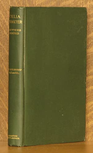 LETTERS OF CELIA THAXTER: edited by A. F. AND R. L.