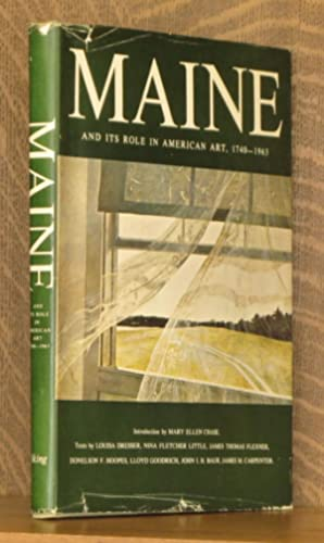 MAINE AND ITS ROLE IN AMERICAN ART 1740-1963: Louisa Dresser et al.