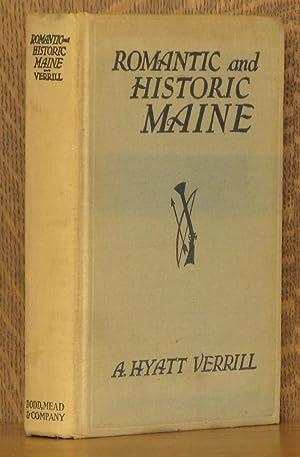ROMANTIC AND HISTORIC MAINE: A. Hyatt Verrill