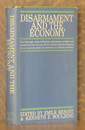 DISARMAMENT AND THE ECONOMY: edited by Emile Benoit and Kenneth E. Boulding