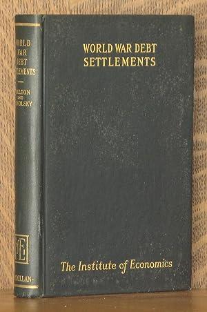WORLD WAR DEBT SETTLEMENTS: Harold G. Moulton and Leo Pasvolsky