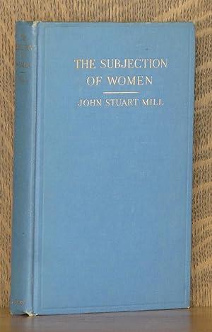 THE SUBJECTION OF WOMEN: John Stuart Mill, foreword by Carrie Chapman Catt