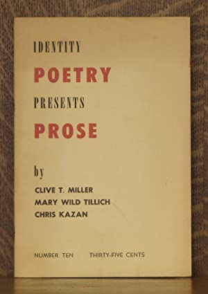 IDENTITY POETRY PRESENTS PROSE, NUMBER TEN, 1960: Clive T. Miller, Mary Wild Tillich, Chris Kazan