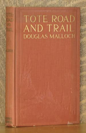 TOTE-ROAD AND TRAIL, BALLADS OF THE LUMBERJACK: Douglas Malloch
