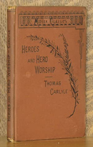 HEROES, HERO-WORSHIP AND THE HEROIC IN HISTORY