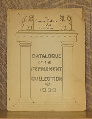 CATALOGUE OF THE PERMANENT COLLECTION - CURRIER GALLERY OF ART - 1939: Anonymous