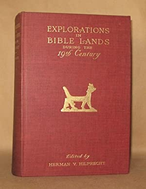 EXPLORATIONS IN BIBLE LANDS During the 19th Century: H. \(Herman\) V. Hilprecht