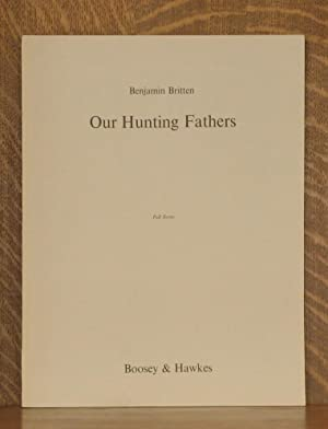 OUR HUNTING FATHERS - SYMPHONIC CYCLE FOR HIGH VOICE AND ORCHESTRA - OP. 8 - FULL SCORE [B&H ...