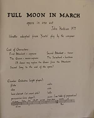 FULL MOON IN MARCH - OPERA IN ONE ACT: Music by John Harbison, Libretto adapted from W.B. Yeats' ...