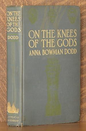 ON THE KNEES OF THE GODS: Anna Bowman Dodd