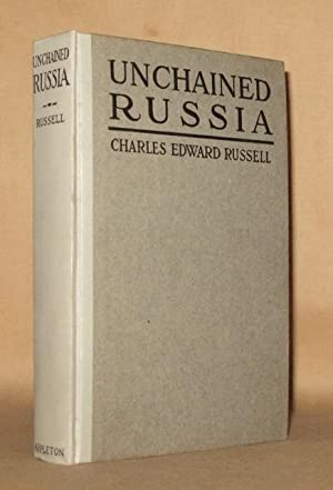 UNCHAINED RUSSIA: Charles Edward Russell