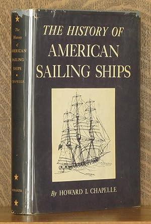 THE HISTORY OF AMERICAN SAILING SHIPS: Howard I. Chapelle