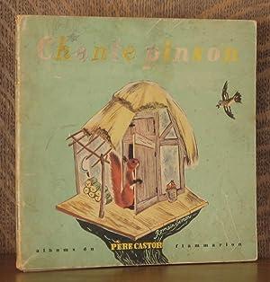 CHANTE PINSON: R. Simon, illustrated by Romain Simon