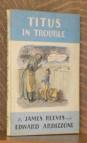 TITUS IN TROUBLE: James Reeves, illustrated by Edward Ardizzone