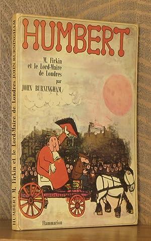 HUMBERT, M. FIRKIN ET LE LORD MAIRE DE LONDRES: John Burningham