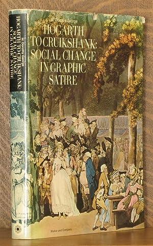 HOGARTH TO CRUIKSHANK: SOCIAL CHANGE IN GRAPHIC: M. Dorothy George