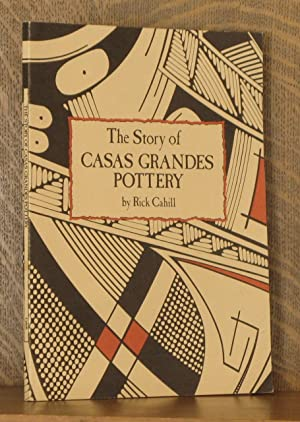 THE STORY OF CASAS GRANDES POTTERY: Rick Cahill