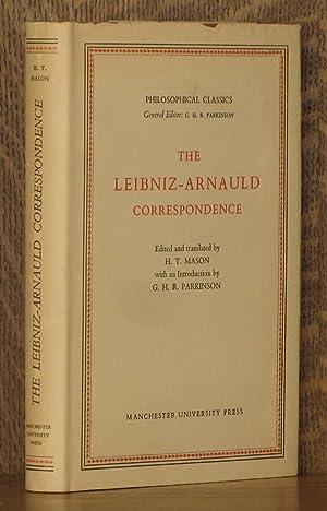 THE LEIBNIZ - ARNAULD CORRESPONDANCE: Gottfried Leibniz and Antoine Arnauld, edited and translated ...