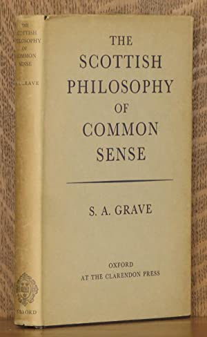THE SCOTTISH PHILOSOPHY OF COMMON SENSE: S. A. Grave