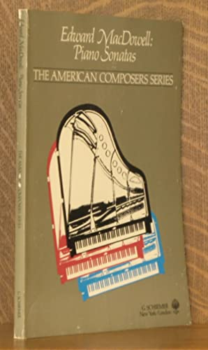 EDWARD MADDOWELL: PIANO SONATAS [THE AMERICAN COMPOSERS SERIES] -: Edward MacDowell