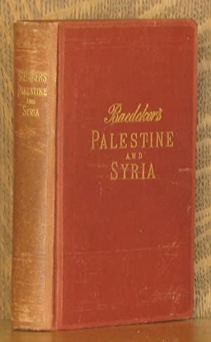 PALESTINE AND SYRIA WITH ROUTES THROUGH MESOPOTAMIA AND BABYLONIA AND THE ISLANDS OF CYPRUS: Karl ...