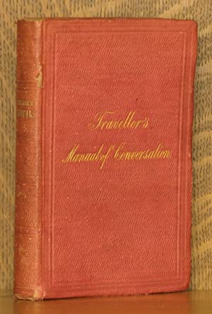 TRAVELLER'S MANUAL OF CONVERSATION IN FOUR LANGUAGES, ENGLISH, FRENCH, GERMAN, ITALIAN, WITH ...