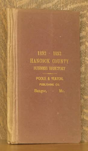 POOLE AND YEATON'S BUSINESS DIRECTORY, GUDE AND REFERENCE BOOK OF HANCOCK COUNTY (MAINE) 1892:...