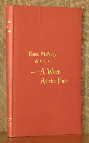 RAND, MCNALLY AND CO'S A WEEK AT THE FAIR, ILLUSTRATING THE EXHIBITS AND WONDERS OF THE WORLD'S C...