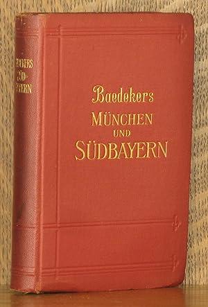 MUNCHEN UND SUDBAYERN - OBERBAYERN - ALLGAU - INNSBRUCK - STADT SALZBURG: Karl Baedeker