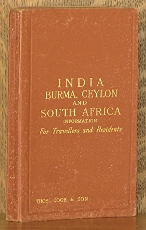 INDIA, BURMA, CEYLON AND SOTH AFRICA - INFORMATION FOR TRAVELLERS AND RESIDENTS: Thos. Cook