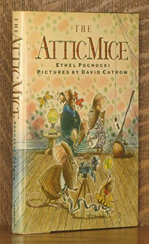 THE ATTIC MICE: Ethel Pochocki, illustrated by David Catrow